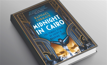 Midnight in Cairo: A True Tale of the Final Hours of Egyptian Cabaret